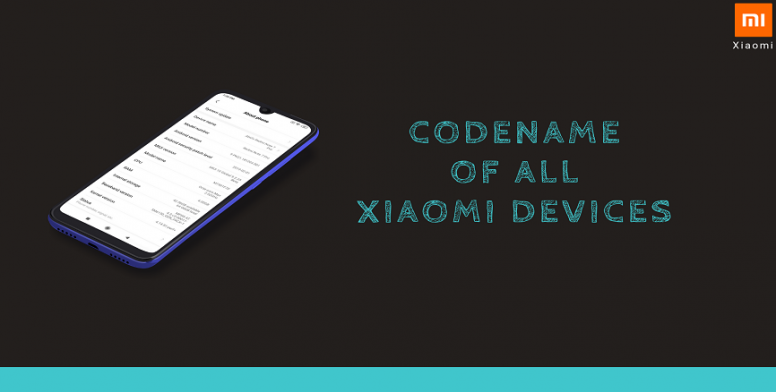 Do You Know the Codename of All Xiaomi Devices? Here it goes
