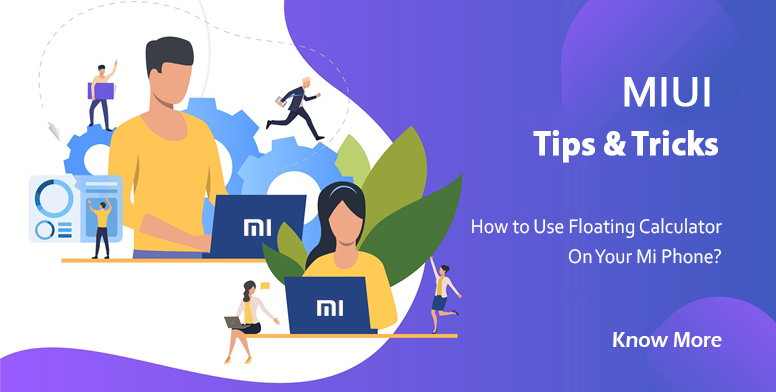 MIUI Tips & Tricks #6] How to Use Floating Calculator on Your Mi