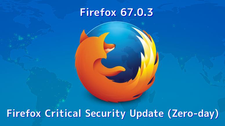 تحديث Mozilla firefox لنسخة 67 0 3 بسبب وجود ثغرة أمنية