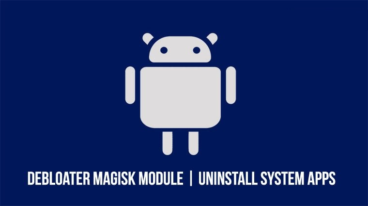 Uninstall System Apps on any Android Phone with Debloater