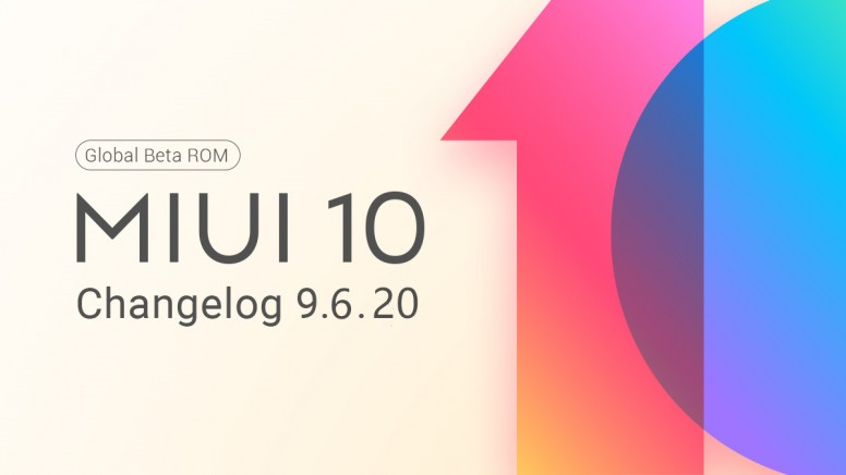 MIUI 10 Global Beta ROM 9 6 20 Released: Full Changelog